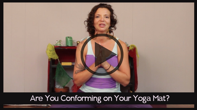 Are You Conforming On Your Yoga Mat