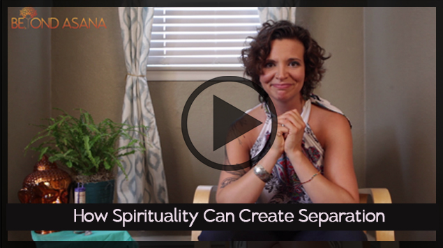 How Spirituality Can Create Separation
